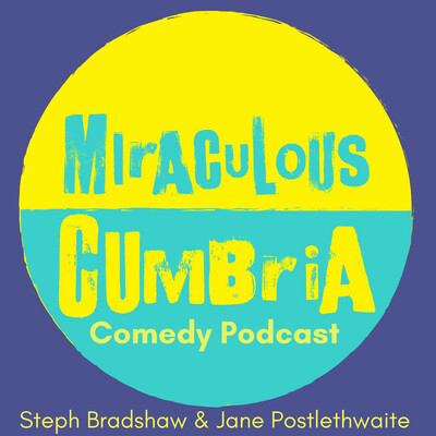 Miraculous Cumbria with Steph Bradshaw and Jane Postlethwaite