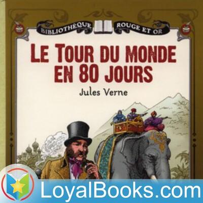 Le tour du monde en quatre-vingts jours by Jules Verne