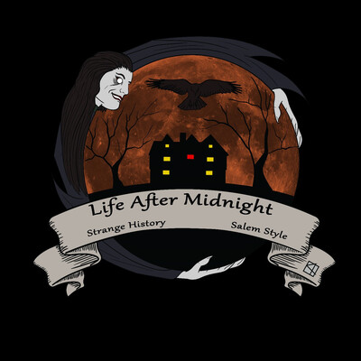 Life After Midnight: Strange History, Salem Style