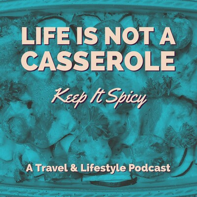 Life is Not a Casserole