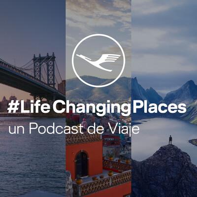 LifeChangingPlaces - un Podcast de Viaje