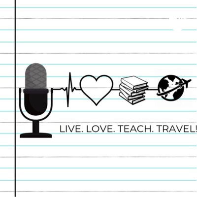 Live. Love. Teach. Travel!