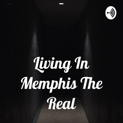 Living In Memphis The Real