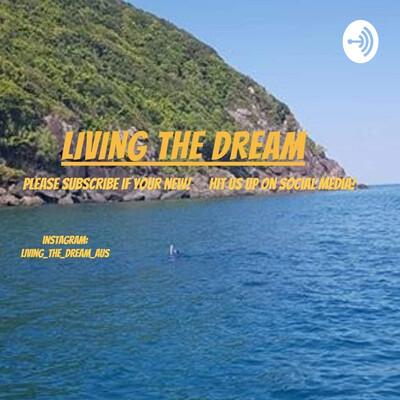 Living The Dream Aus