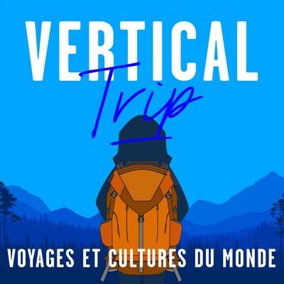 Vertical Trip : voyages et cultures du monde