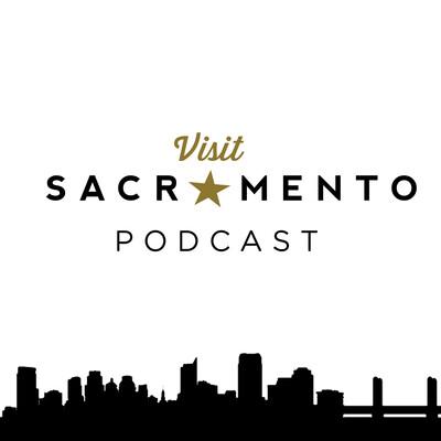 Visit Sacramento Podcast