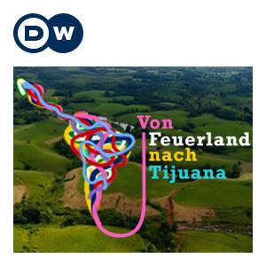 Von Feuerland nach Tijuana   Audiopodcast   Deutsche Welle