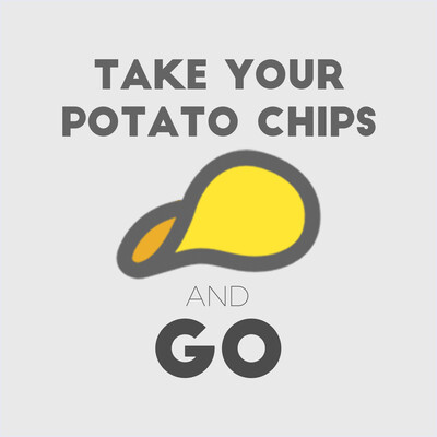 Take Your Potato Chips and Go