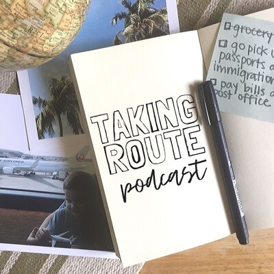 Taking Route Podcast | Expat Women Making the World Their Home