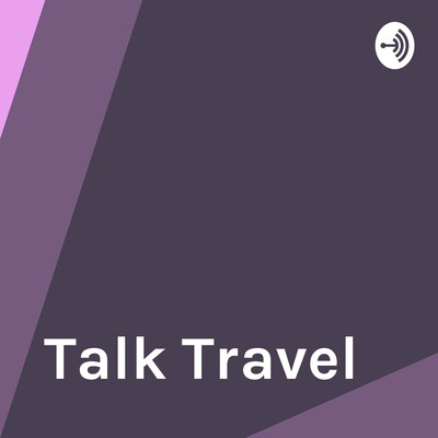 Talk to Travel Better