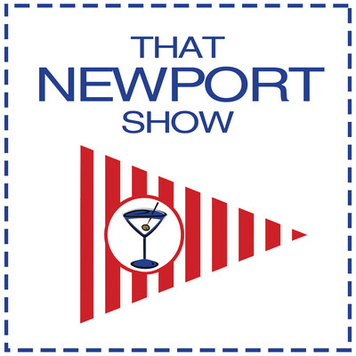 That Newport Show: A podcast about Newport, Rhode Island