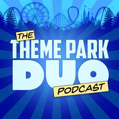 The Theme Park Duo Podcast