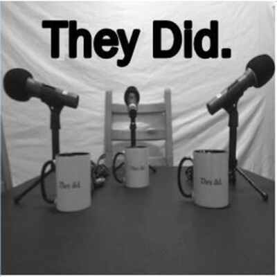 They Did Podcast