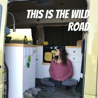This Is The Wild Road - Vanlife Tales