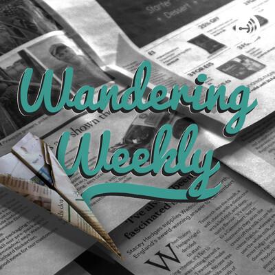 Wandering Weekly