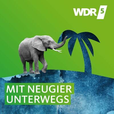 WDR 5 Mit Neugier unterwegs