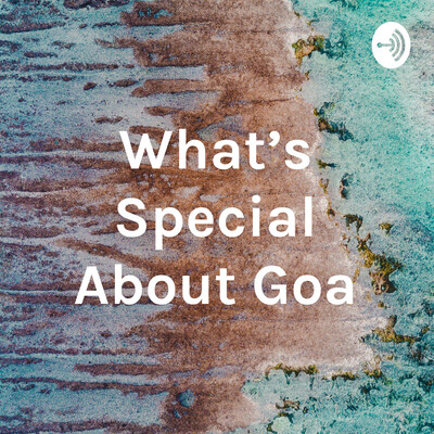 What's Special About Goa