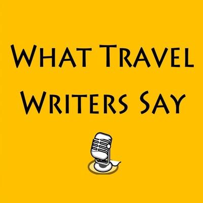 WhatTravelWritersSay's podcast