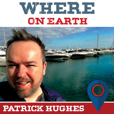 Where on Earth with Patrick Hughes