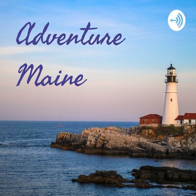 Adventure Maine