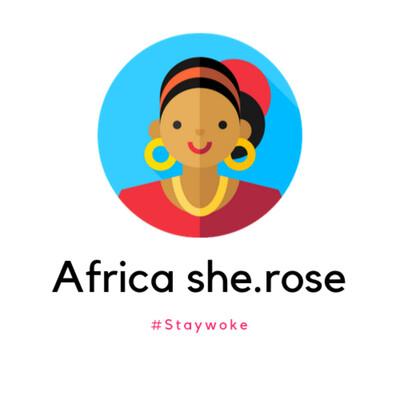 Africa She.Rose