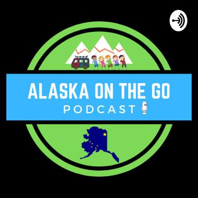 Alaska On the Go!