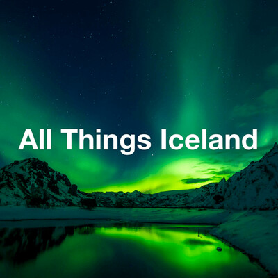 All Things Iceland Podcast