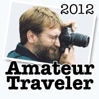 Amateur Traveler Podcast (2012 Archives)