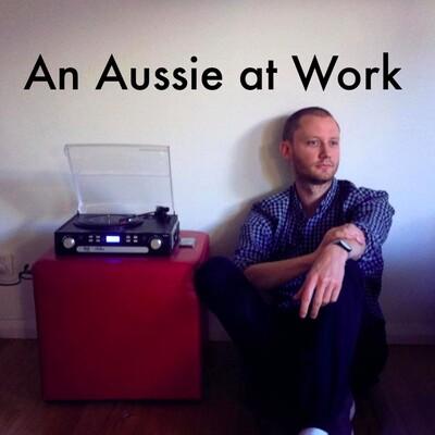 An Aussie At Work.