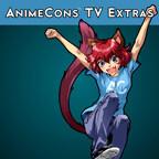 AnimeCons TV Extras (Video)