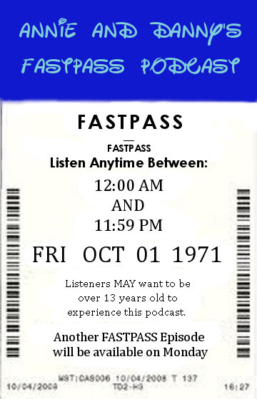 Annie and Danny's FastPass Podcast
