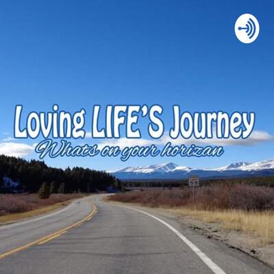 Loving Lifes Journey