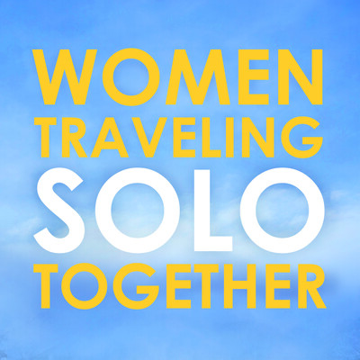 Women Traveling Solo Together