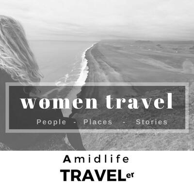Women Travel: Amidlife Traveler