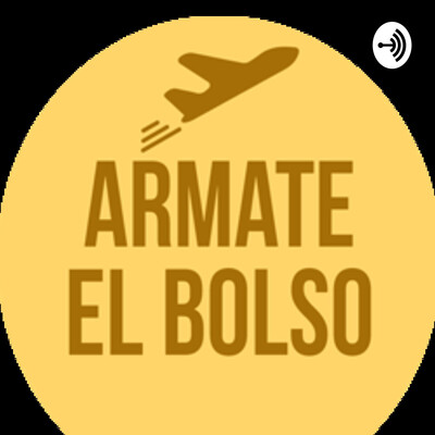 Armate el Bolso Podcast