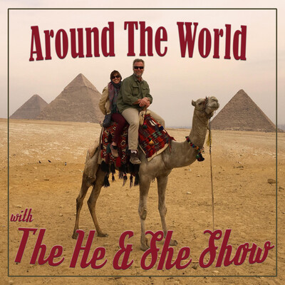 Around The World with the He and She Show