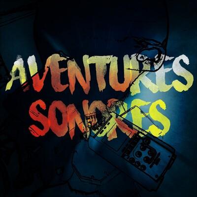 Aventures Sonores - Urbex en Podcast