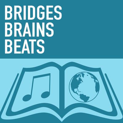 Bridges, Brains, & Beats podcast