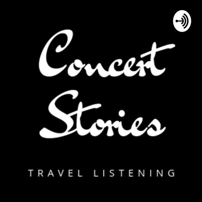 Concert Stories: Travel Listening