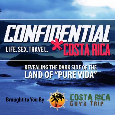 Costa Rica Confidential - A Guy's Guide to Women, Sex, & Nightlife in Costa Rica