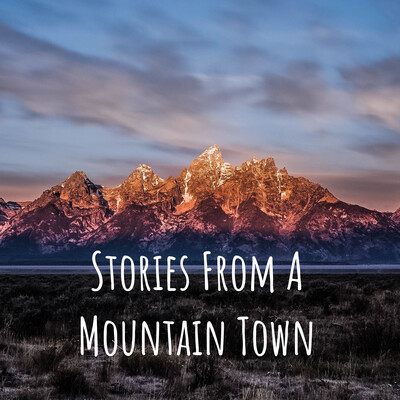Stories From A Mountain Town