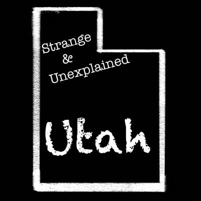 Strange & Unexplained: Utah