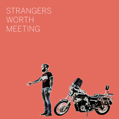 Strangers Worth Meeting