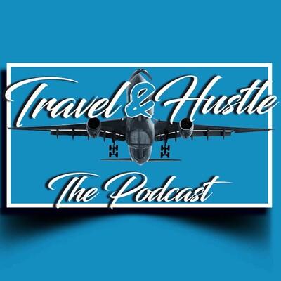 Travel & Hustle Podcast