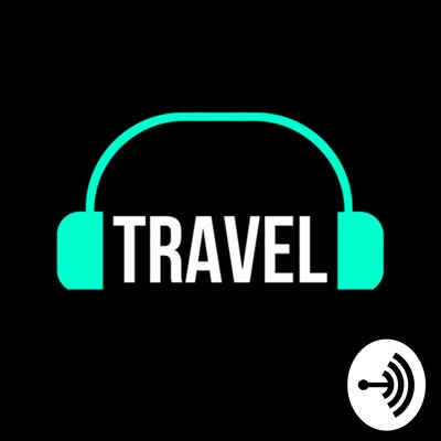 The Travel and Adventure Podcast