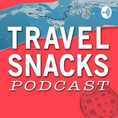 Travel Snacks Podcast
