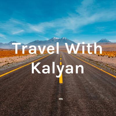 Travel With Kalyan