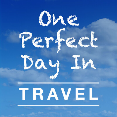 Travel – One Perfect Day In