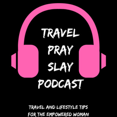 Travel, Pray, Slay