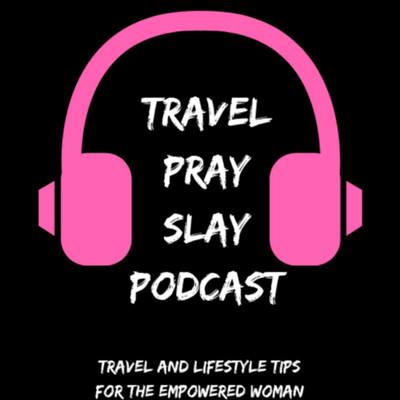 Travel, Pray, Slay
